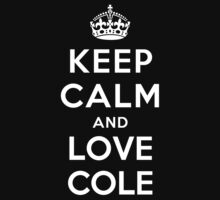 Keep Calm and Love Cole by deepdesigns