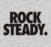 ROCK STEADY. by cpinteractive