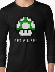 Mario Mushroom Get A Life Long Sleeve T-Shirt
