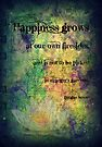 Happiness grows at our own firesides...  by Vanessa Barklay