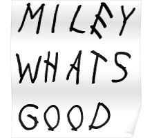 MILEY WHATS GOOD Poster