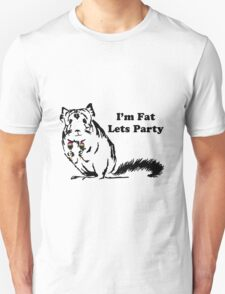 Chinchilla like to Party becuase theyre fat Unisex T-Shirt