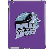 Nun Of The Above iPad Case/Skin