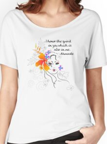 I Honor The Spirit in You Which is Also in Me Women's Relaxed Fit T-Shirt