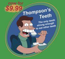 THOMPSON'S TEETH T-Shirt