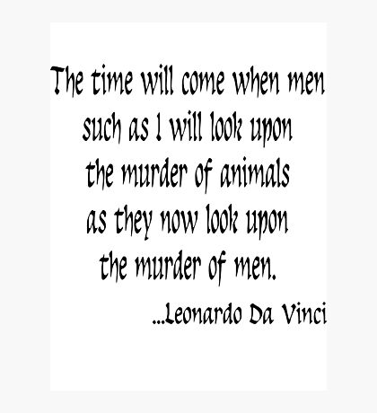 Vegetarian Quote Leonardo Da Vinci Photographic Print