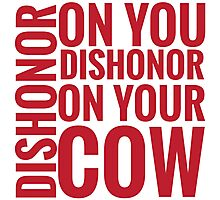 DISHONOR! Photographic Print
