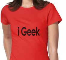 i-Geek Cool Shirt Top Design T Womens Fitted T-Shirt