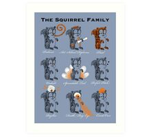 The Squirrel Family Art Print