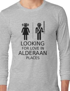 Looking for love in Alderaan places Long Sleeve T-Shirt