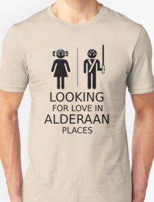 Looking for love in Alderaan places Unisex T-Shirt