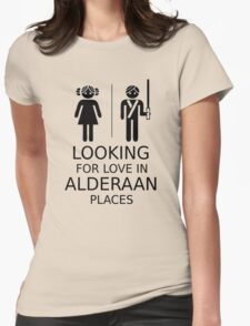 Looking for love in Alderaan places Womens Fitted T-Shirt
