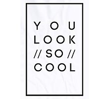 You Look So Cool Photographic Print