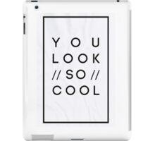 You Look So Cool iPad Case/Skin
