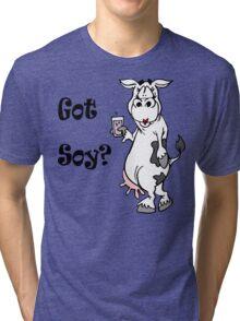 """Funny Vegetarian Vegan """"Got Soy"""" Tri-blend T-Shirt"""