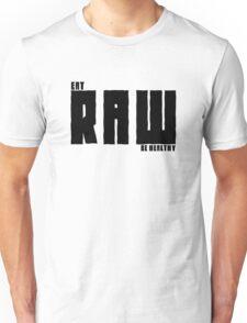 Vegan Eat RAW Be Healthy Unisex T-Shirt