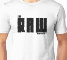Vegan Eat RAW Be Healthy Unisex T-Shirt