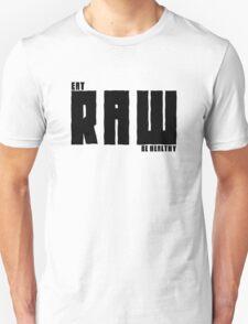 Vegan Eat RAW Be Healthy T-Shirt
