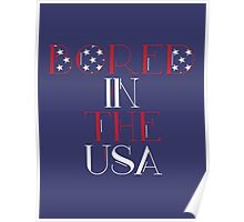 Bored In The USA Poster