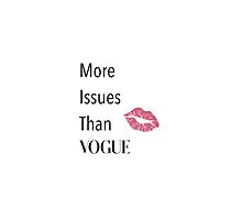 More Issues Than Vogue by Brittany Rose