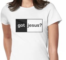 "Christian ""got jesus?""  Womens Fitted T-Shirt"
