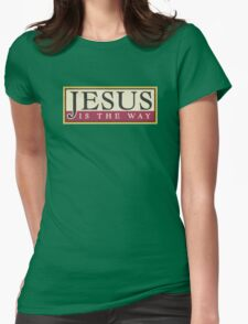 """Christian """"Jesus Is The Way"""" Womens Fitted T-Shirt"""
