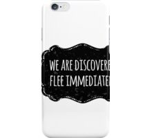 We are discovered, flee immediately iPhone Case/Skin