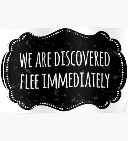 We are discovered, flee immediately Poster