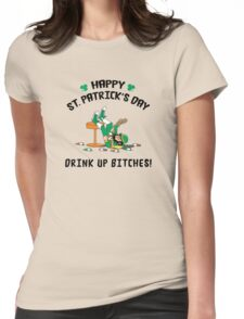 St. Patrick's Day Drink Up Bitches Womens Fitted T-Shirt