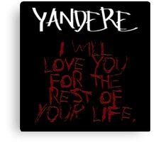 Yandere - I will love you Canvas Print
