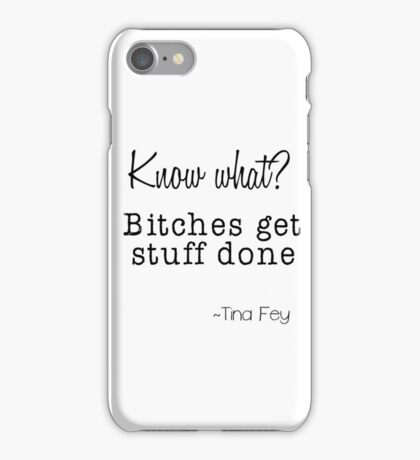 Bitches get stuff Done iPhone Case/Skin