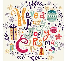 Have A Holy Jolly Christmas Text Design Photographic Print