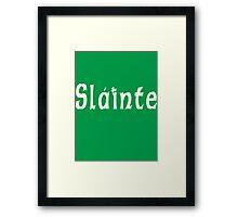 Slainte Framed Print