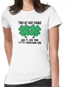 "Funny Irish ""Touch My Lucky Charms and I'll Kick Your Little Leprechaun Ass"" Womens Fitted T-Shirt"
