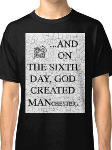And on the 6th day... Classic T-Shirt