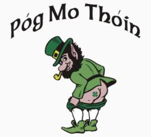 Pog Mo Thoin by HolidayT-Shirts