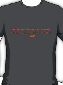 you know how when you meet someone T-Shirt