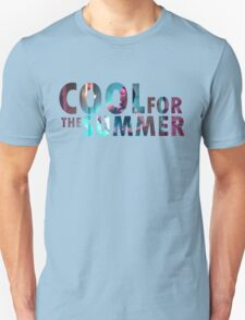 We're cool for the summer Unisex T-Shirt