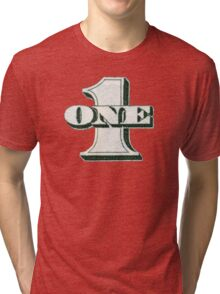 One Tri-blend T-Shirt