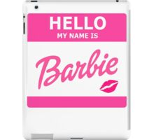 Hello my name is Barbie iPad Case/Skin