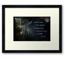 It is better to believe... Framed Print