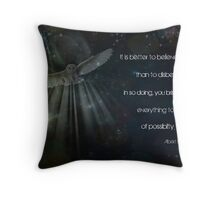 It is better to believe... Throw Pillow