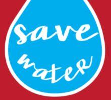 Save Water - Red Sticker