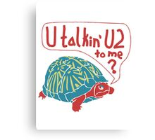 Blue Turtlin' - U Talkin' U2 to Me? Canvas Print