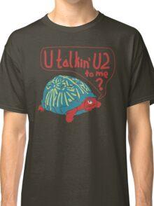 Blue Turtlin' - U Talkin' U2 to Me? Classic T-Shirt