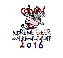 Calvin for Supreme Leader 2016 Photographic Print