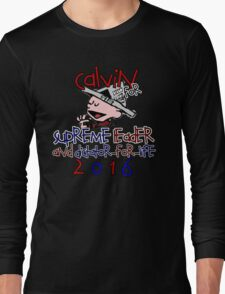 Calvin for Supreme Leader 2016 Long Sleeve T-Shirt