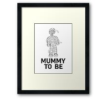 Mummy To Be Framed Print