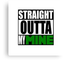 Minecraft - Straight Outta My Mine Canvas Print