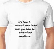 Skepticism  Unisex T-Shirt